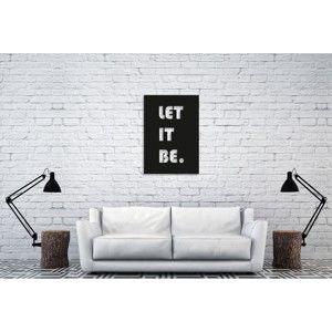 Černá nástěnná dekorace Oyo Concept Let It Be, 35x50cm