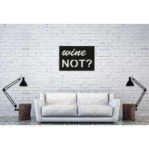 Černá nástěnná dekorace Oyo Concept Wine Not, 35x50cm