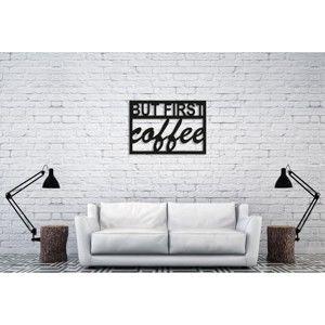 Černá nástěnná dekorace Oyo Concept But First Coffee, 35x50cm